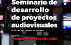 Curso extra-curricular DESARROLLO DE PROYECTOS AUDIOVISUALES
